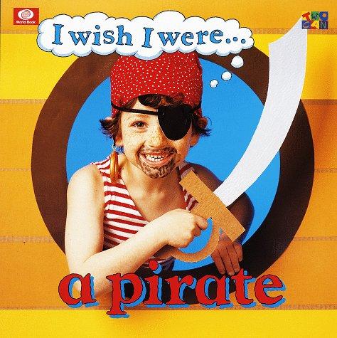 9780716655077: I Wish I Were...: A Pirate