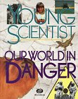 Our World in Danger (Young Scientist): Illustrator-Sue Barclay; Illustrator-Richard