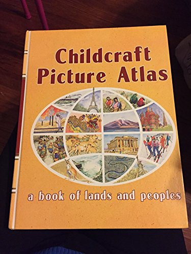 9780716670971: Childcraft picture atlas: [a book of lands and peoples]