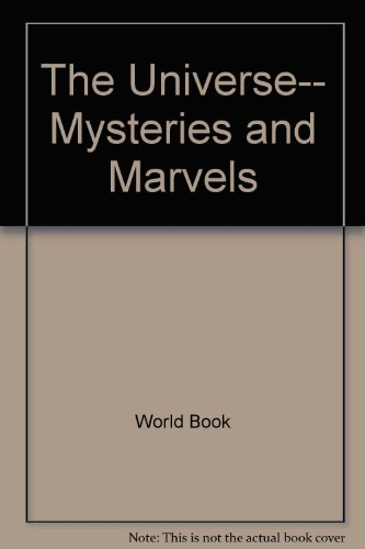 9780716695462: The Universe-- Mysteries and Marvels