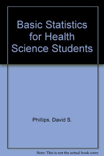 Basic Statistics for Health Science Students: Phillips, David S.