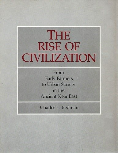 9780716700555: The Rise of Civilization: From Early Farmers to Urban Society in the Ancient Near East