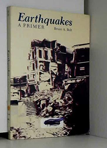Earthquakes: A Primer: Bolt, Bruce A.