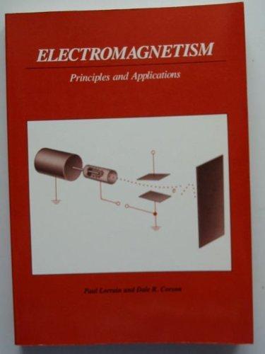 Electromagnetism: Principles and Applications: Dale Corson, Paul Lorrain
