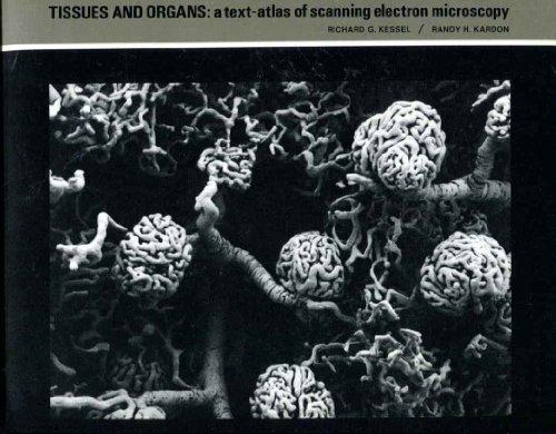 Tissues and Organs : A Text-Atlas of: Randy H. Kardon;