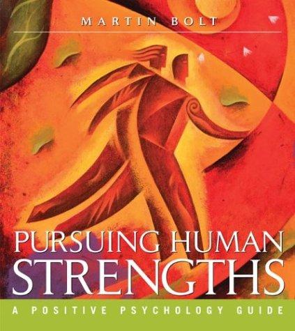 9780716701125: Pursuing Human Strengths: A Positive Psychology Guide