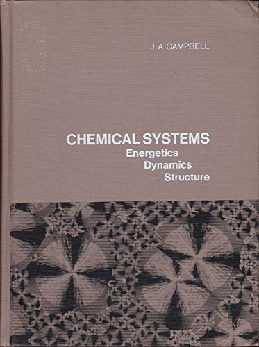 Chemical Systems: Energetics, Dynamics, Structure;: Campbell, J. A.,