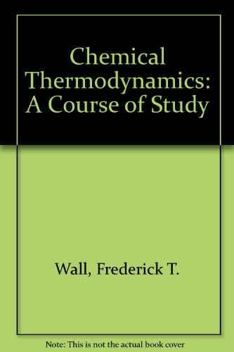 9780716701736: Chemical Thermodynamics: A Course of Study (A Series of books in chemistry)