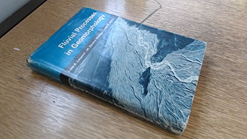 Fluvial Processes in Geomorphology (Books in Geology): Leopold, Luna Bergere; etc.