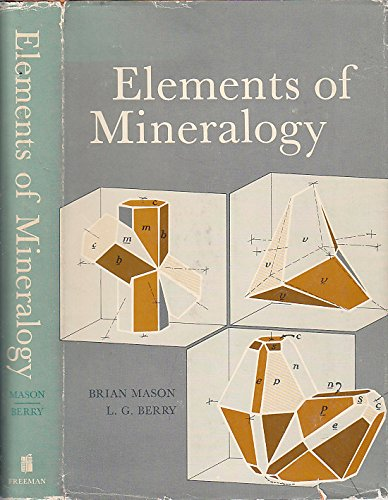 Elements of Mineralogy: Mason, Brian Harold