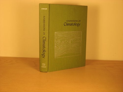 9780716702429: Foundations of Climatology: An Introduction to Physical, Dynamic, Synoptic and Geographical Climatology