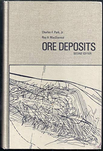 ORE DEPOSITS Second Edition: Charles F. Park, Jr and Roy A. MacDiarmid