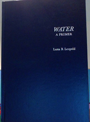 9780716702641: Water: A Primer (A Series of books in geology)
