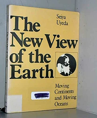 9780716702825: The New View of the Earth: Moving Continents and Moving Oceans