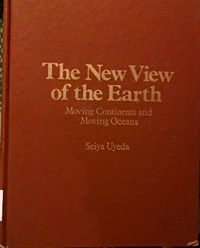 9780716702832: The New View of the Earth: Moving Continents and Moving Oceans