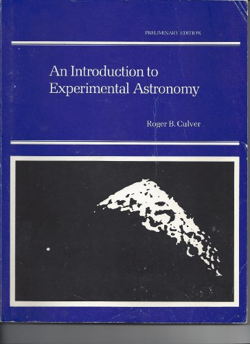 Introduction to Experimental Astronomy: Roger B. Culver