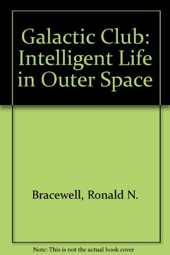9780716703532: The Galactic Club: Intelligent life in outer space