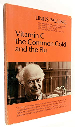 Vitamin C, the Common Cold, and the Flu: Pauling, Linus Carl