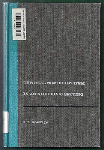 9780716704102: Real Number System in Algebraic Setting