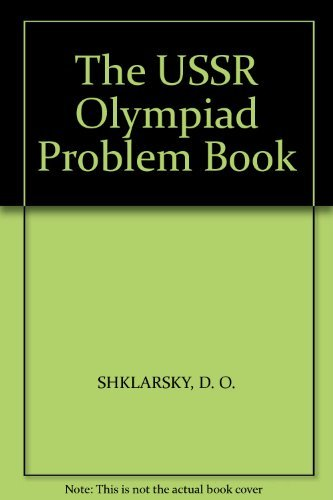 The USSR Olympiad Problem Book: Shklarsky, D O,