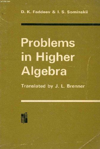 9780716704263: Problems in Higher Algebra