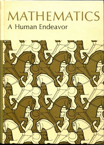 9780716704393: Mathematics, A Human Endeavor: A Textbook for Those who Think They Don't Like the Subject