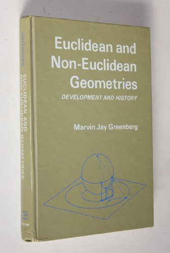 9780716704546: Euclidean and Non-Euclidean Geometries: Development and History