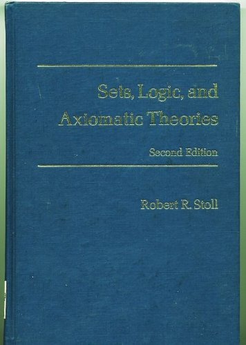 Sets, Logic and Axiomatic Theories (English and: Stoll, Robert R.