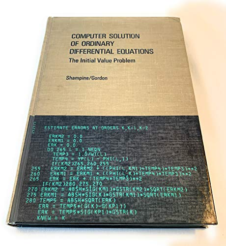 Computer Solution of Ordinary Differential Equations: The Initial Value Problem: Shampine, Lawrence...