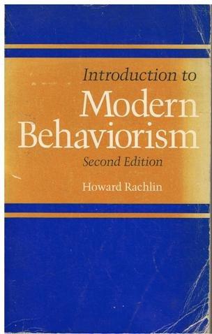Introduction to Modern Behaviorism: Howard Rachlin