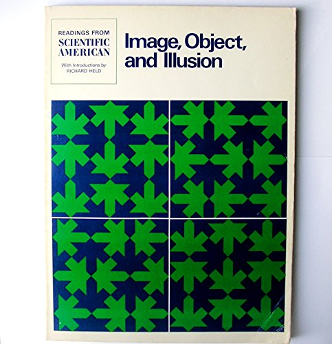 Image, Object, and Illusion: Readings from Scientific: Richard Held