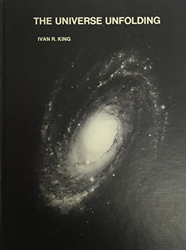 The Universe Unfolding: King, Ivan R.