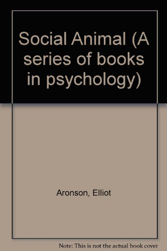 9780716705529: Social Animal (A series of books in psychology)