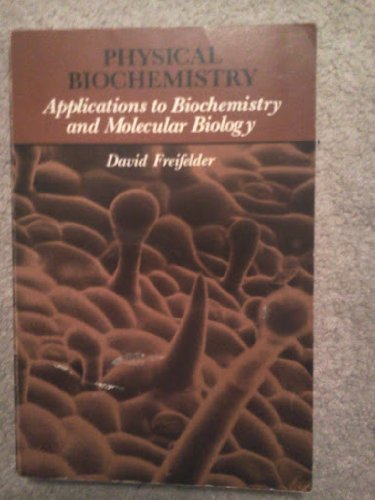 9780716705598: Physical Biochemistry: Applications to Biochemistry and Molecular Biology