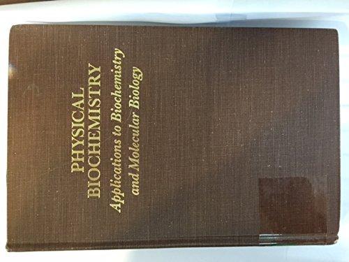9780716705604: Physical Biochemistry: Applications to Biochemistry and Molecular Biology