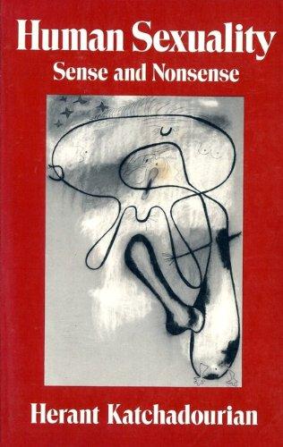 Human Sexuality: Sense and Nonsense: Katchadourian, Herant A.