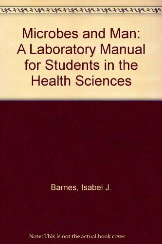 9780716705857: Microbes and Man: A Laboratory Manual for Students in the Health Sciences