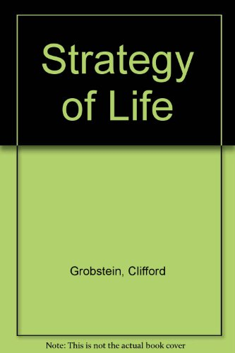 Strategy of Life (A Series of books in biology): Grobstein, Clifford