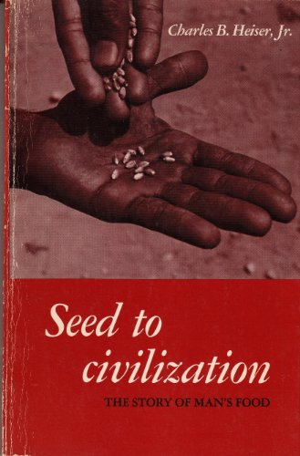 Seed to civilization: the story of Man's food