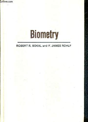 Biometry: the Principles and Practice of Statistics in Biological Research: Sokal, Robert, and F. ...