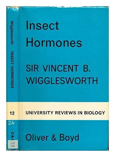 Insect hormones (University reviews in biology): Wigglesworth, Vincent B