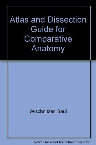 9780716706915: Atlas and Dissection Guide for Comparative Anatomy (A Series of books in biology)