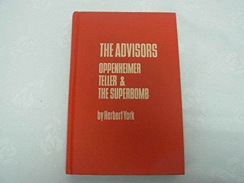 9780716707189: The Advisors: Oppenheimer, Teller and the Superbomb