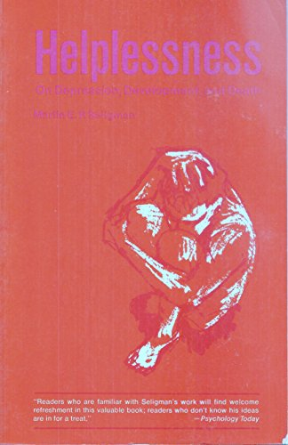 9780716707516: Helplessness On Depression, Development and Death -1975 publication.