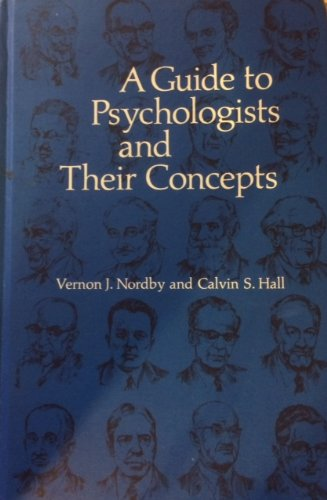 Guide to Psychologists and Their Concepts (A Series of books in psychology): Calvin S. Hall