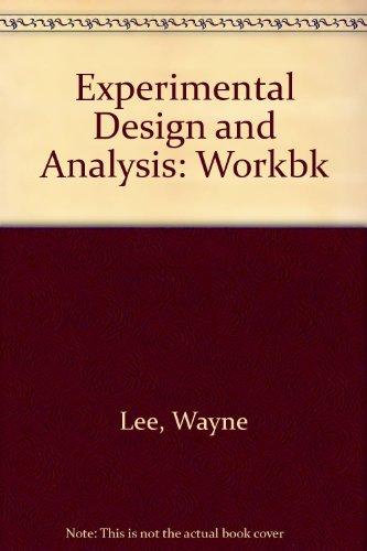 Experimental Design and Analysis: Wayne Lee