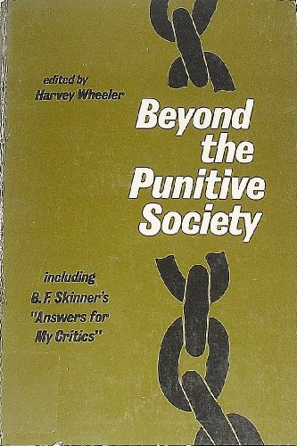 9780716707752: Beyond the Punitive Society: Operant Conditioning: Social and Poltical Aspects