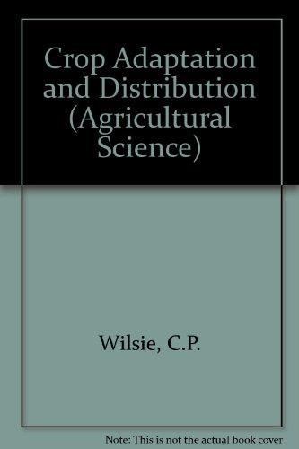 Crop Adaptation and Distribution: Wilsie, Carroll P.