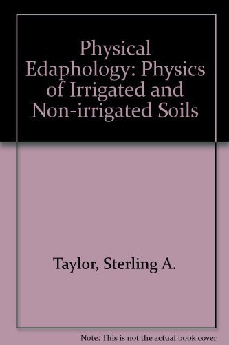 9780716708186: Physical edaphology: The physics of irrigated and nonirrigated soils