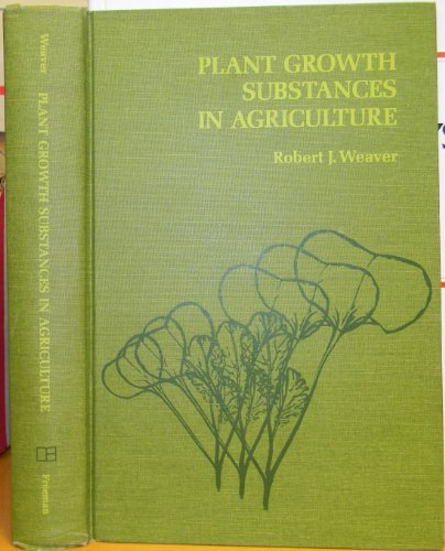 Plant Growth Substances in Agriculture